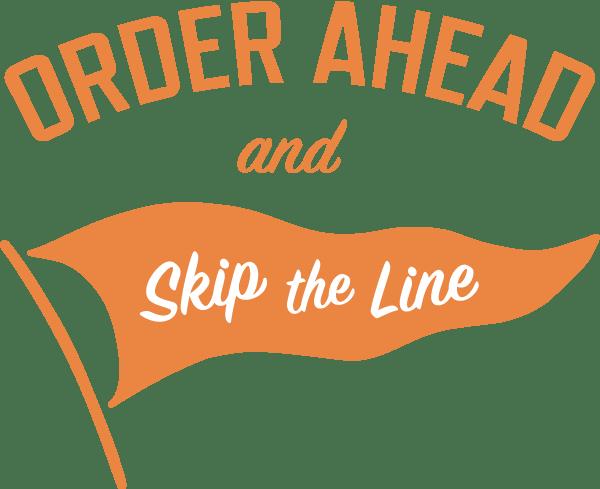 order ahead skip the line